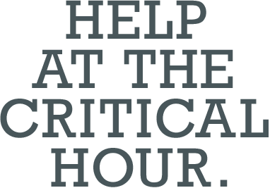 Help at the critical hour.